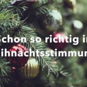 So kommt ihr in Weihnachtsstimmung