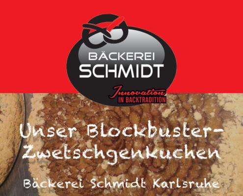 Unser Blockbuster - der Zwetschgenkuchen Bäckerei Schmidt Karlsruhe
