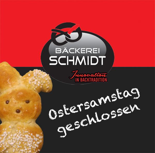 Bäckerei Schmidt Karlsruhe - Ostersamstag geschlossen